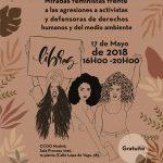 Miradas feministas frente a las agresiones a activistas y defensoras de los derechos humanos y del medioambiente