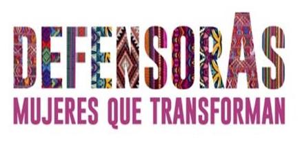 """Exposición: """"Defensoras. Mujeres que trasforman"""""""