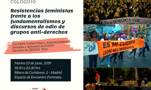 COLOQUIO: «RESISTENCIAS FEMINISTA FRENTE A LOS FUNDAMENTALISMOS Y LOS DISCURSOS DEL ODIO DE GRUPOS ANTI-DERECHOS»