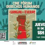 """10 de diciembre a las 18.00h CINE FORúM derechos humanos. proyección """"la sangre de la tierra""""."""
