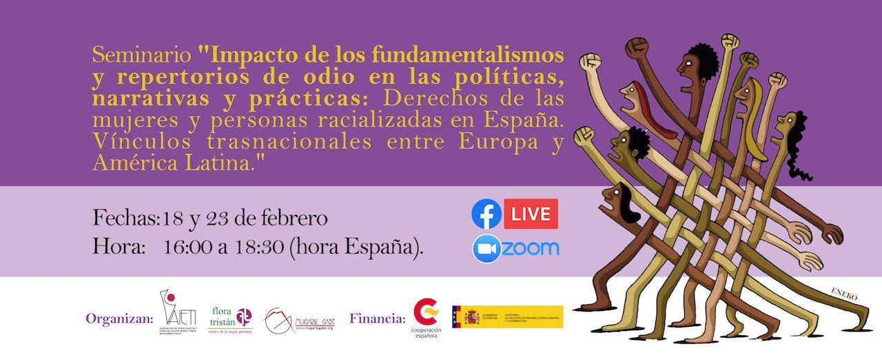 """#18-23Febrero """"Impacto de los fundamentalismos y repertorios de odio en las políticas, narrativas y prácticas: derechos de las mujeres y personas racializadas en España, vínculos transnacionales entre Europa y América Latina""""."""