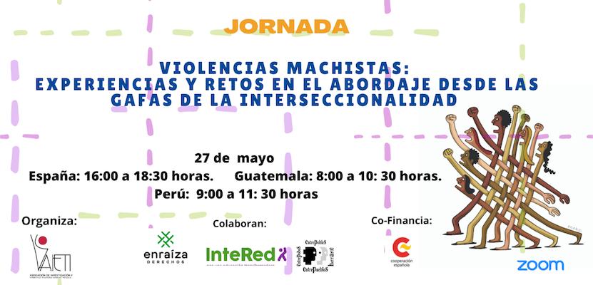 """27 de mayo, 16.00h. Jornada virtual """"Violencias machistas: Experiencias y retos en el abordaje desde las gafas de la interseccionalidad"""""""